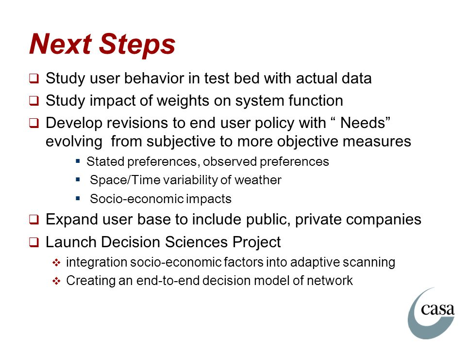 Next Steps Study user behavior in test bed with actual data