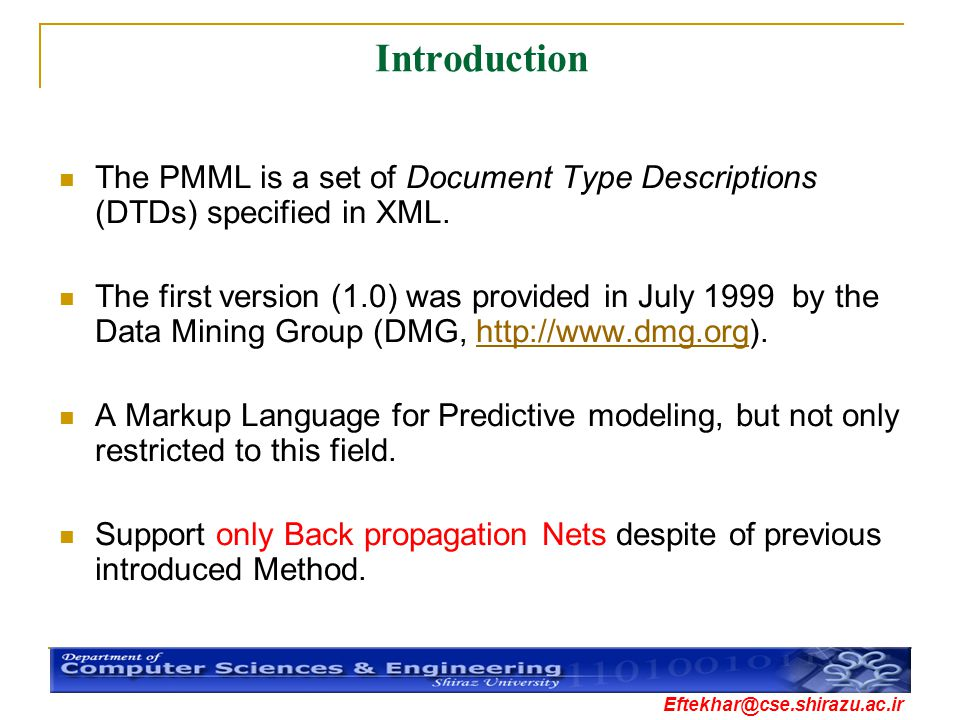 Introduction The PMML is a set of Document Type Descriptions (DTDs) specified in XML.