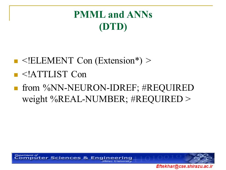 PMML and ANNs (DTD) <!ELEMENT Con (Extension*) >