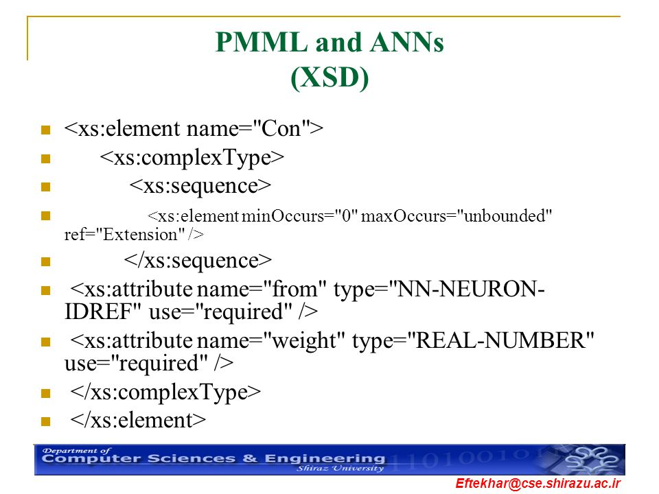 PMML and ANNs (XSD) <xs:element name= Con >
