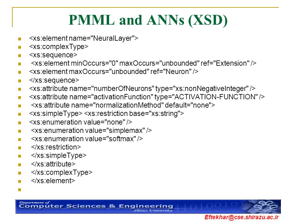 PMML and ANNs (XSD) <xs:element name= NeuralLayer >