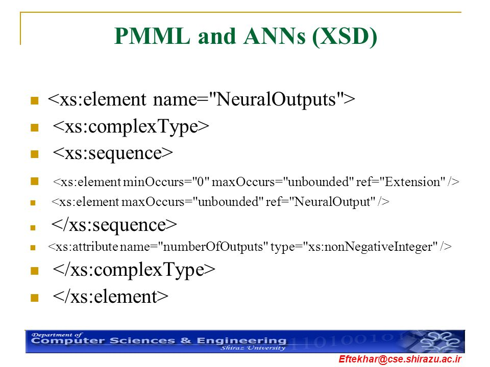 PMML and ANNs (XSD) <xs:element name= NeuralOutputs >