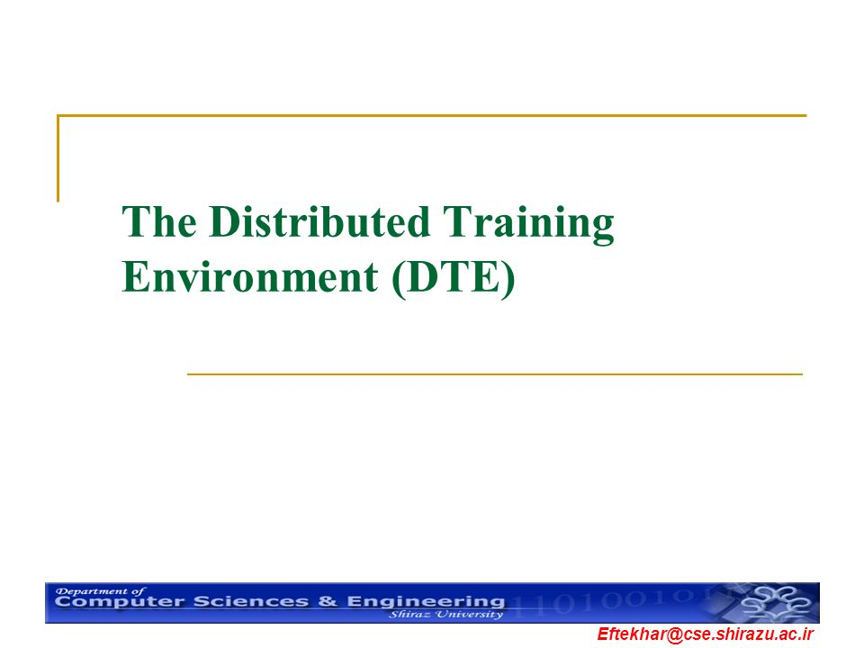 The Distributed Training Environment (DTE)