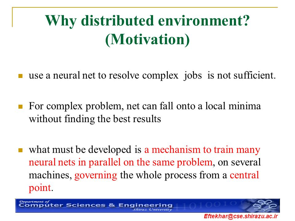 Why distributed environment (Motivation)