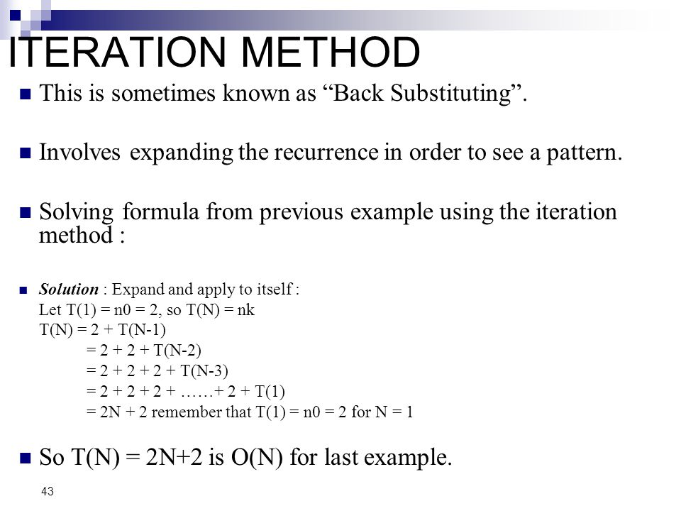 ITERATION METHOD This is sometimes known as Back Substituting .