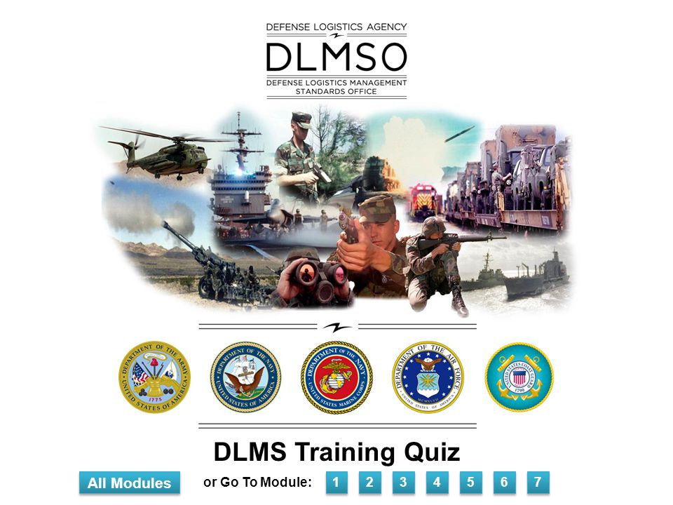 DLMS Training Quiz All Modules or Go To Module: 1 2 3 4 5 6 7