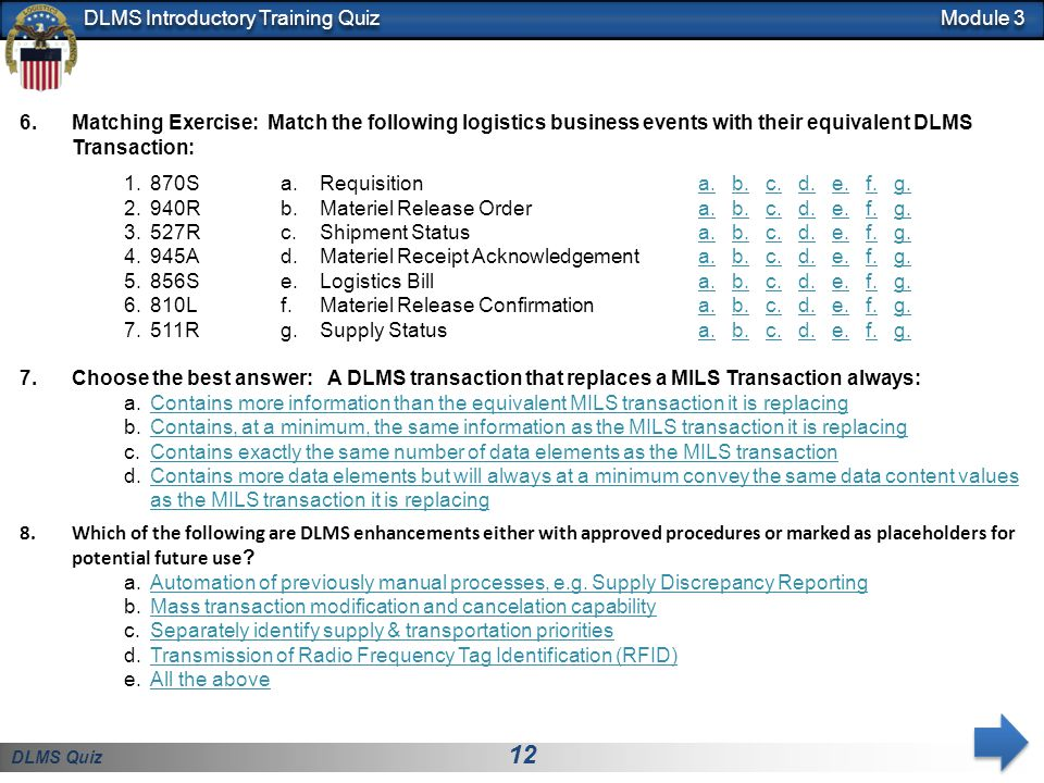Module 3 Matching Exercise: Match the following logistics business events with their equivalent DLMS Transaction: