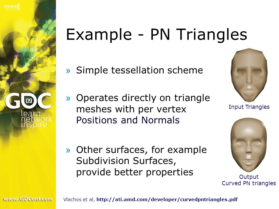 Example - PN Triangles Simple tessellation scheme