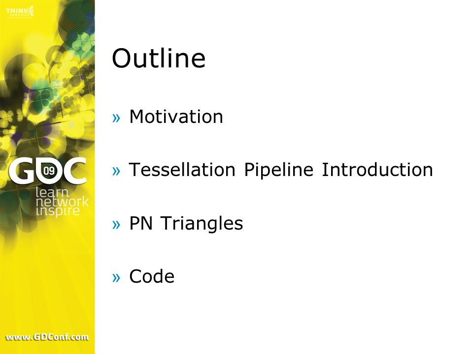 Outline Motivation Tessellation Pipeline Introduction PN Triangles