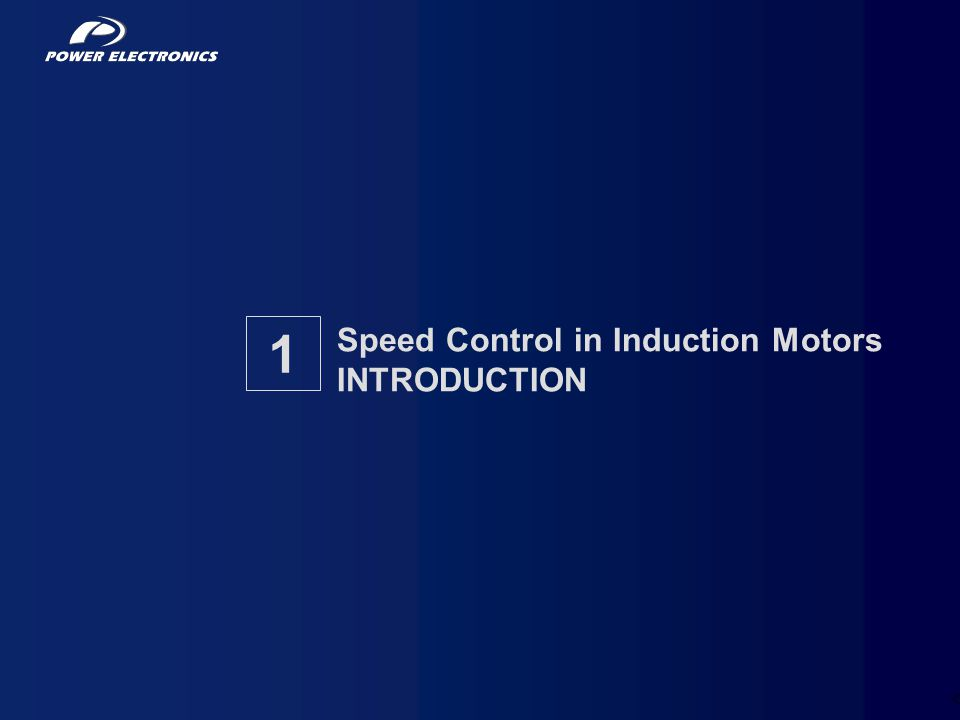 Speed Control in Induction Motors INTRODUCTION