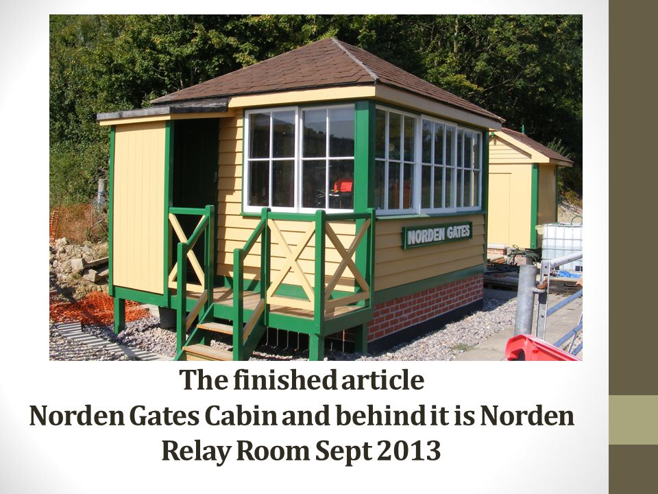The finished article Norden Gates Cabin and behind it is Norden Relay Room Sept 2013