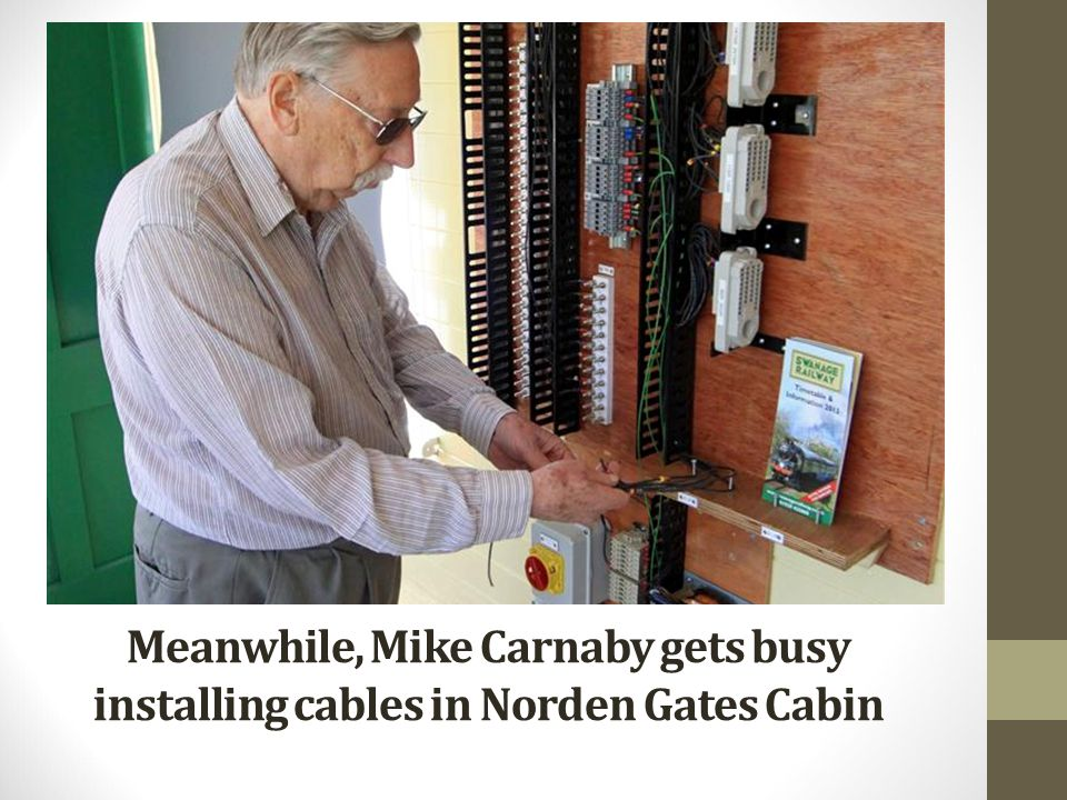 Meanwhile, Mike Carnaby gets busy installing cables in Norden Gates Cabin