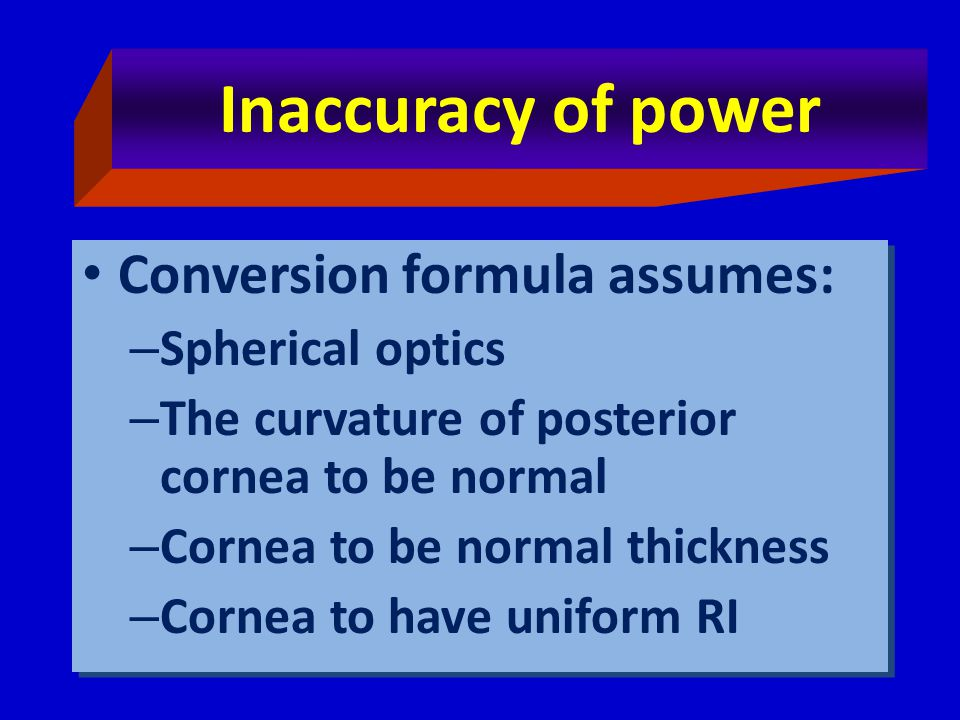 Inaccuracy of power Conversion formula assumes: Spherical optics