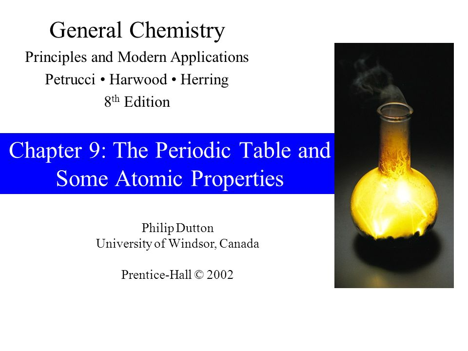 Chapter 9: The Periodic Table and Some Atomic Properties