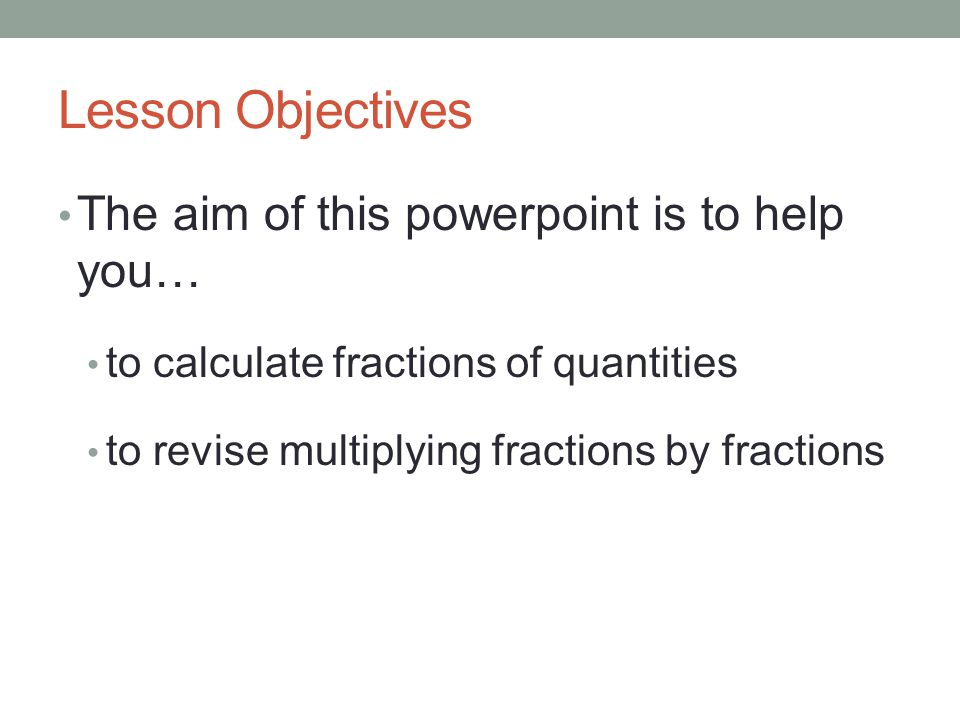 Lesson Objectives The aim of this powerpoint is to help you…
