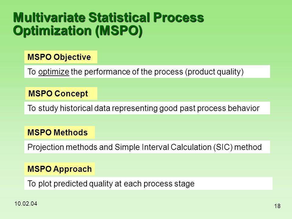 Multivariate Statistical Process Optimization (MSPO)