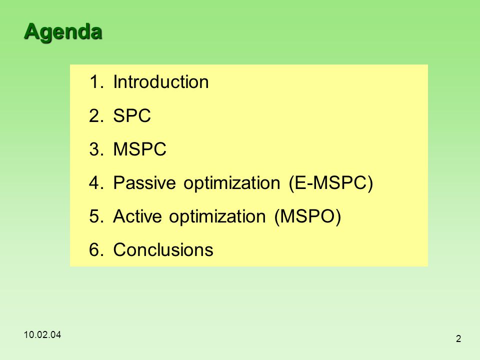 Agenda Introduction SPC MSPC Passive optimization (E-MSPC)