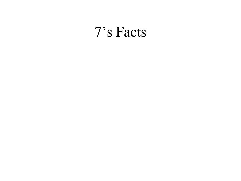 7's Facts