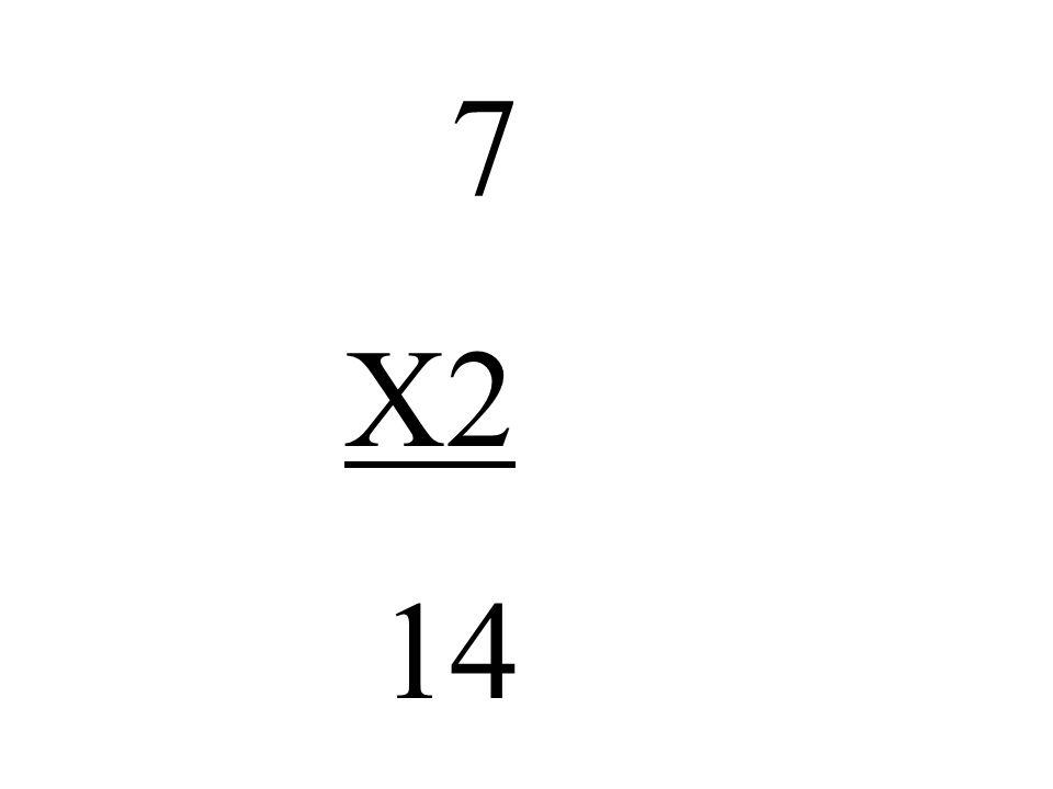 7 X2 14