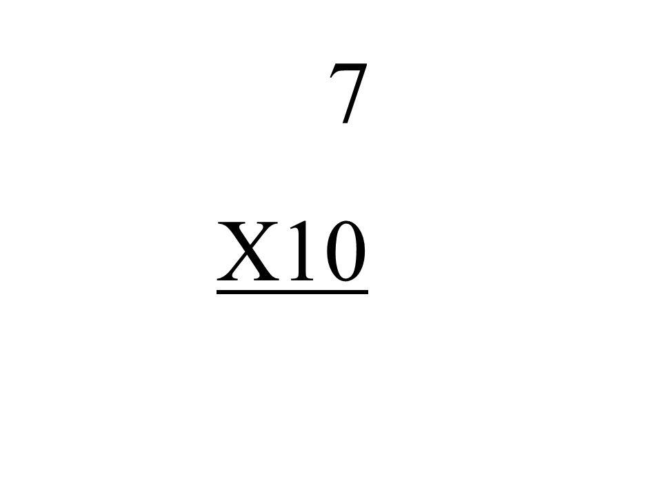 7 X10