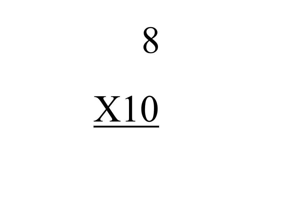 8 X10
