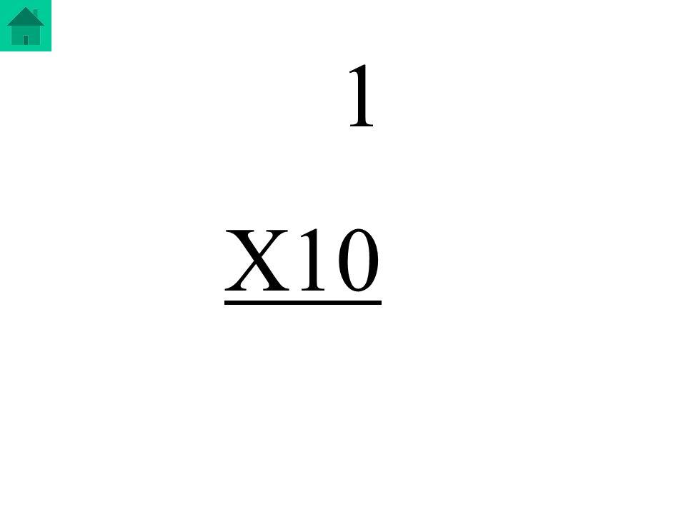 1 X10