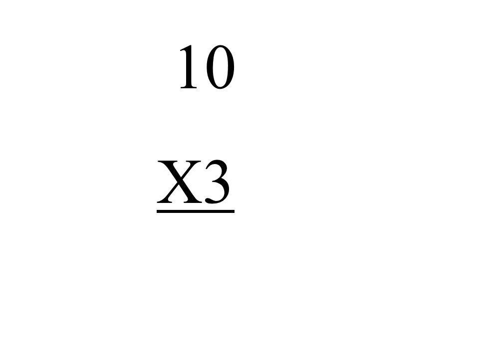 10 X3