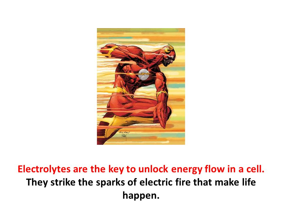 Electrolytes are the key to unlock energy flow in a cell