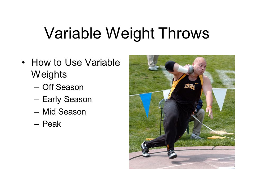 Variable Weight Throws