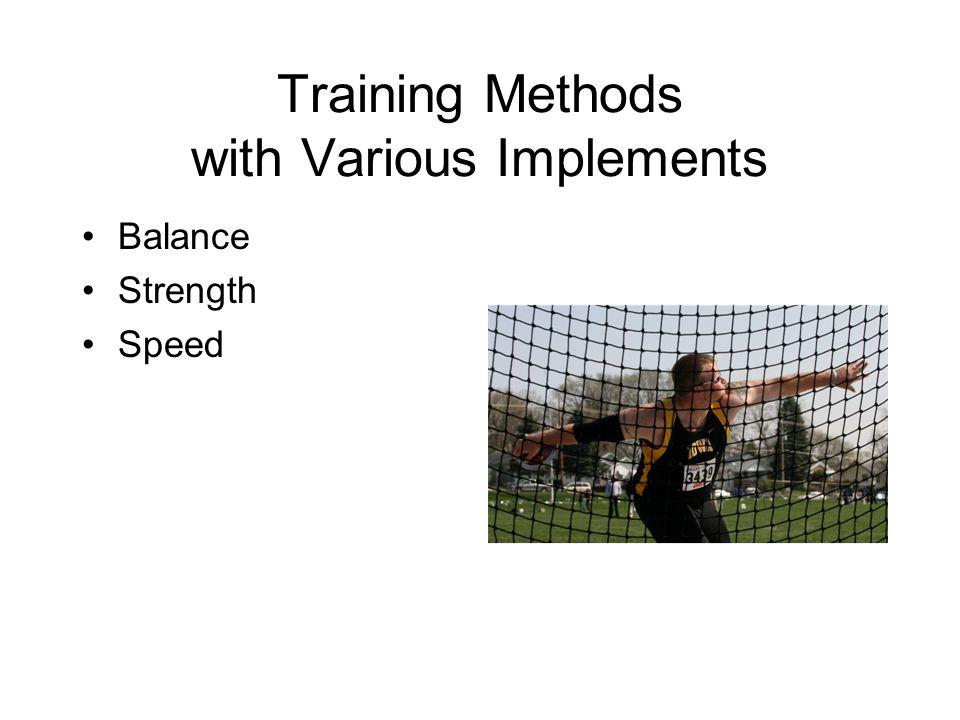 Training Methods with Various Implements