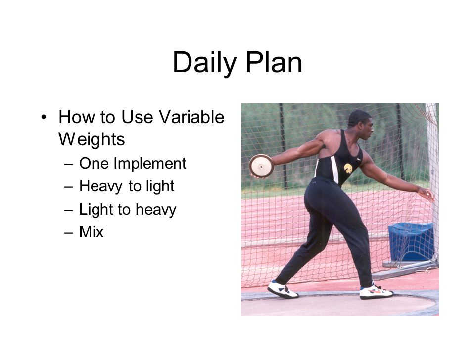 Daily Plan How to Use Variable Weights One Implement Heavy to light