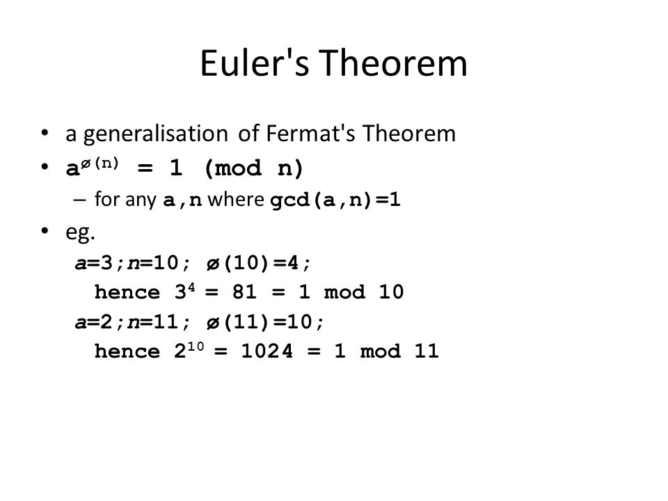 Euler s Theorem a generalisation of Fermat s Theorem aø(n) = 1 (mod n)