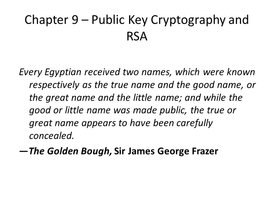 Chapter 9 – Public Key Cryptography and RSA
