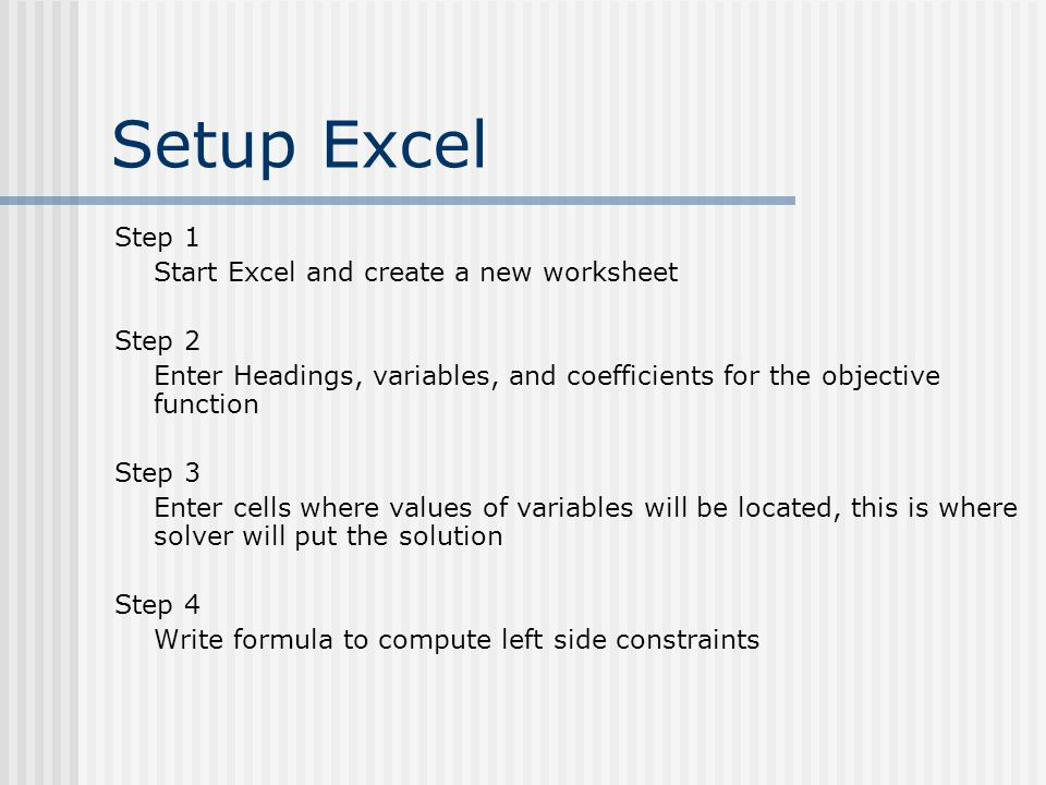 Setup Excel Step 1 Start Excel and create a new worksheet Step 2