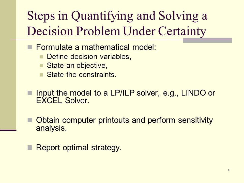 Steps in Quantifying and Solving a Decision Problem Under Certainty