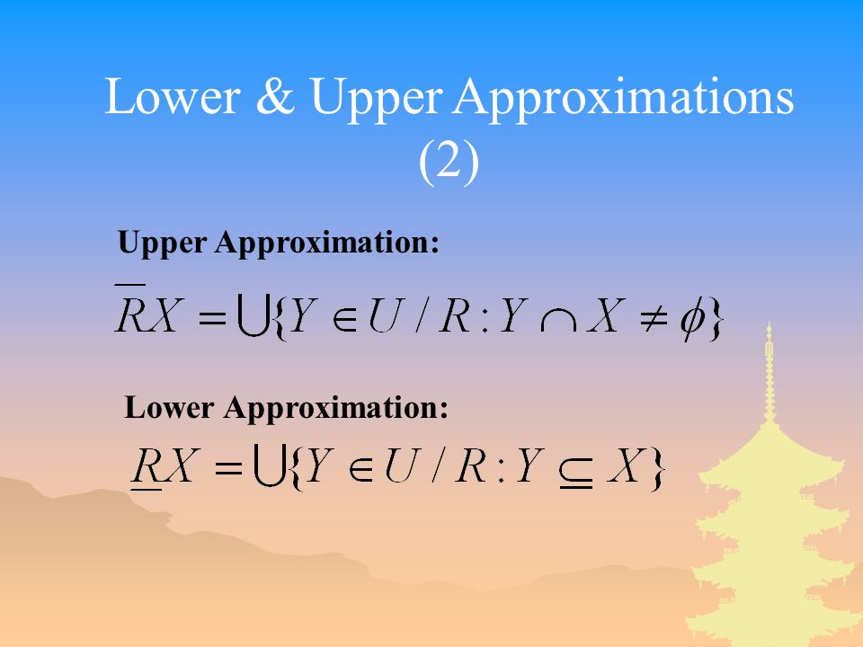 Lower & Upper Approximations (2)