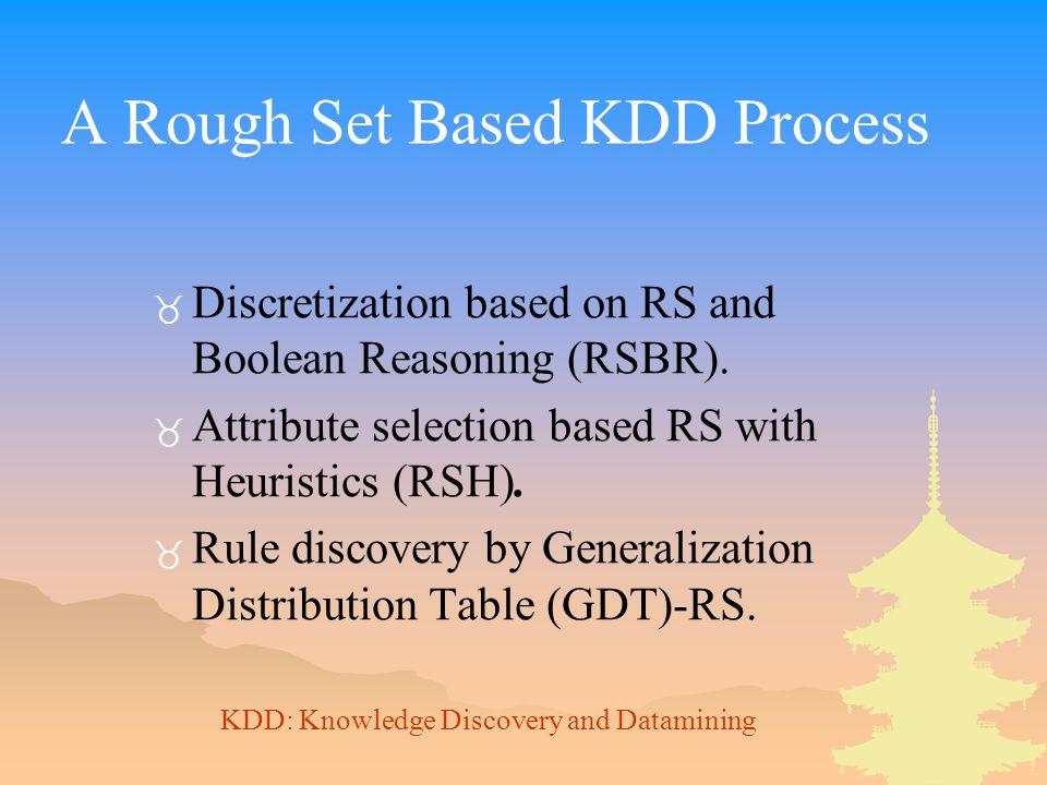 A Rough Set Based KDD Process