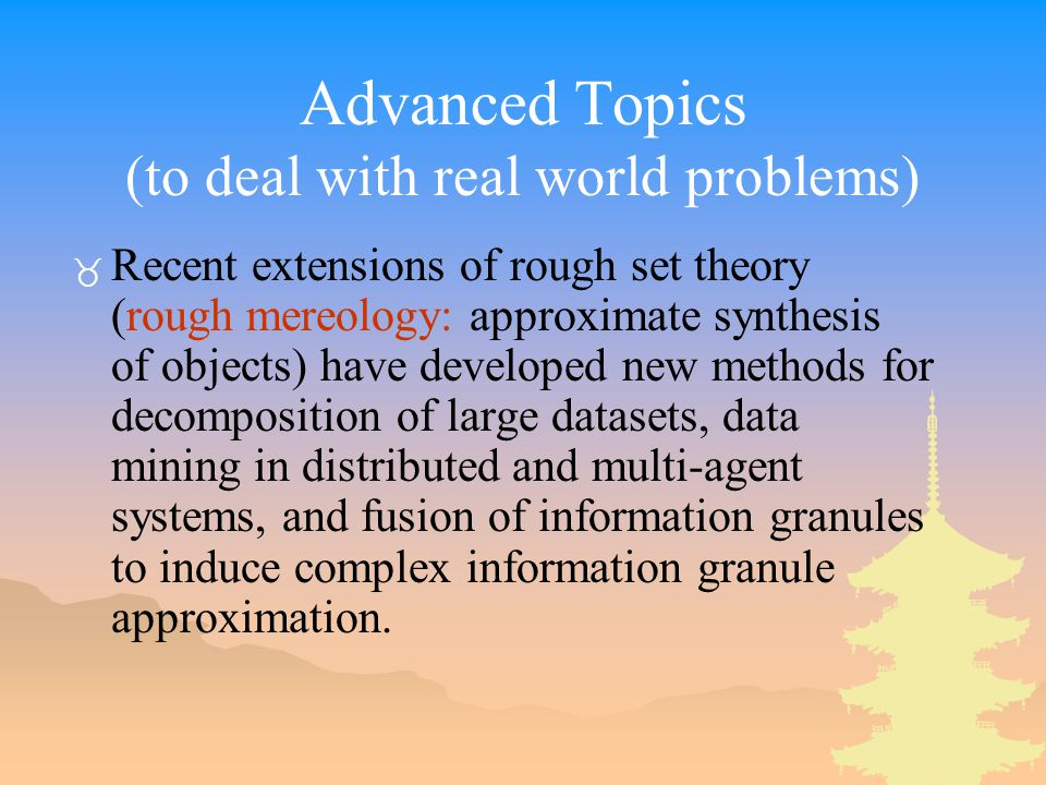 Advanced Topics (to deal with real world problems)