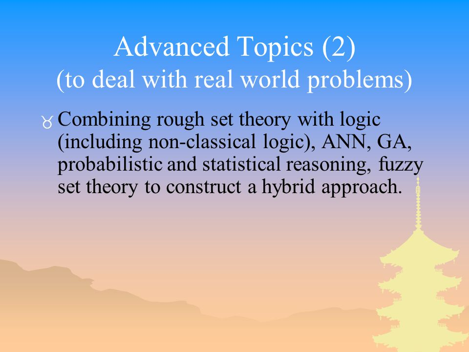 Advanced Topics (2) (to deal with real world problems)
