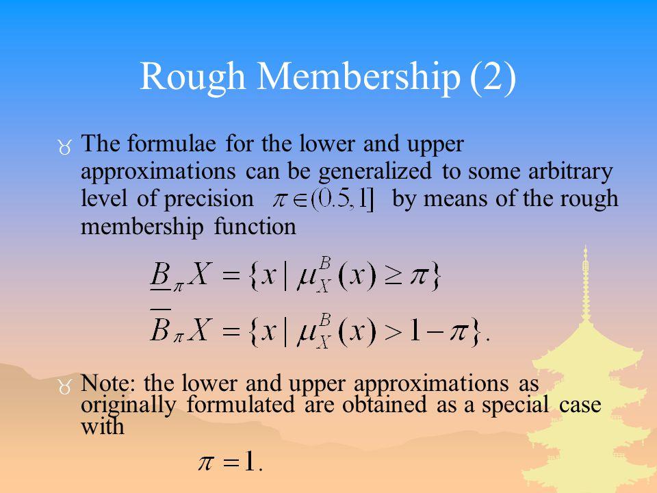 Rough Membership (2)