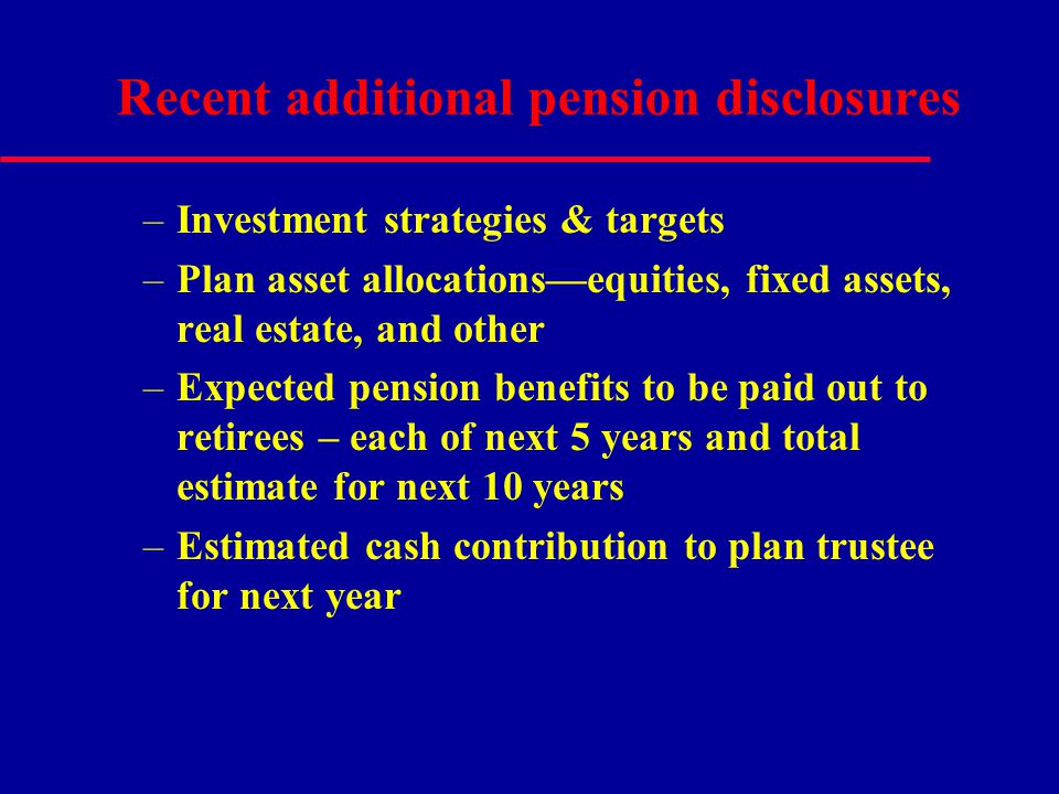 Recent additional pension disclosures