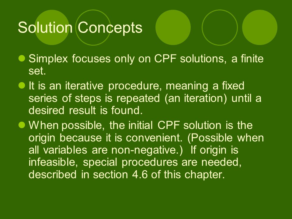 Solution Concepts Simplex focuses only on CPF solutions, a finite set.