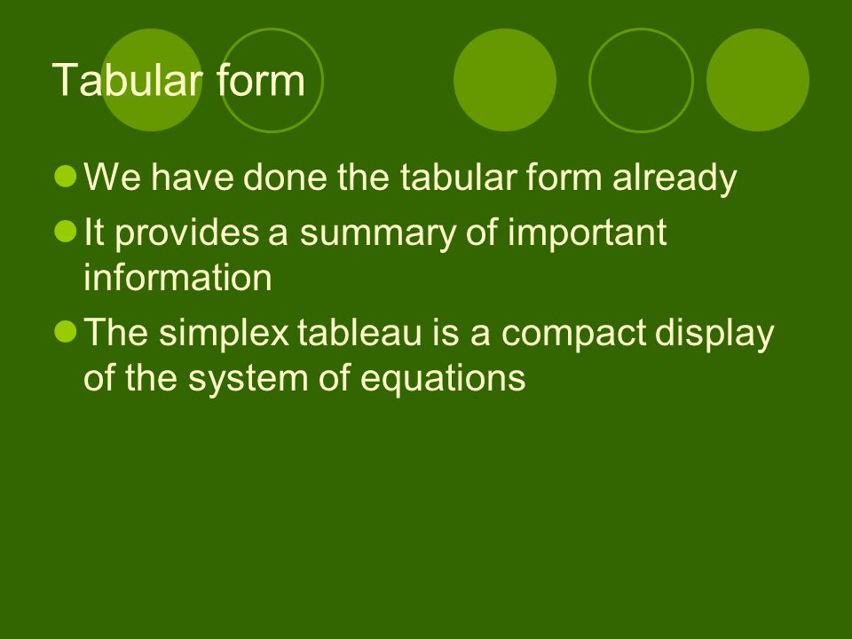 Tabular form We have done the tabular form already