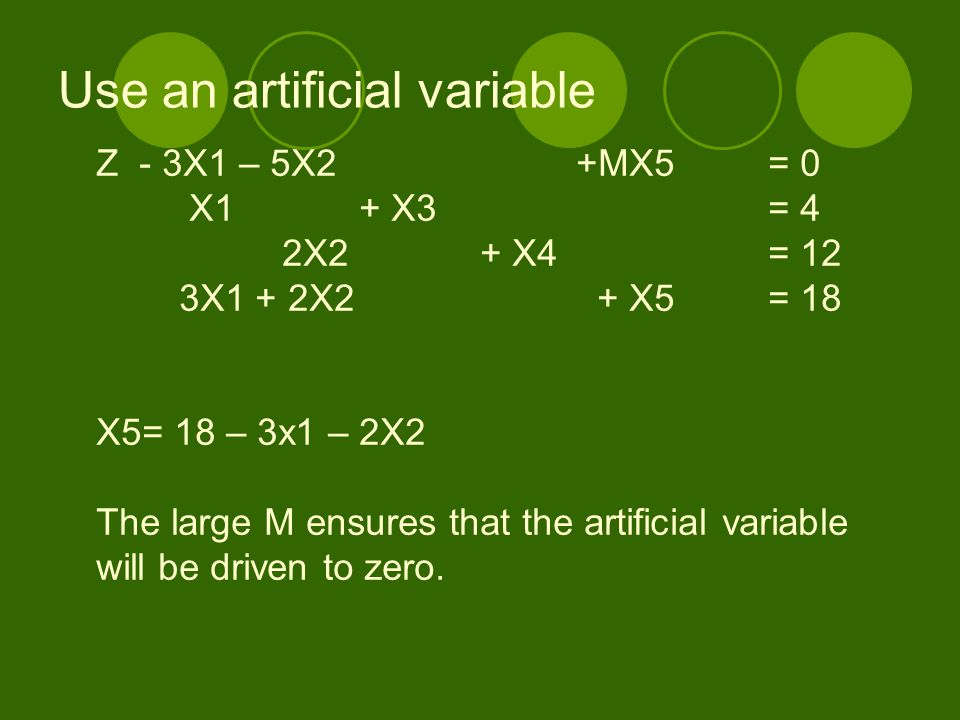 Use an artificial variable