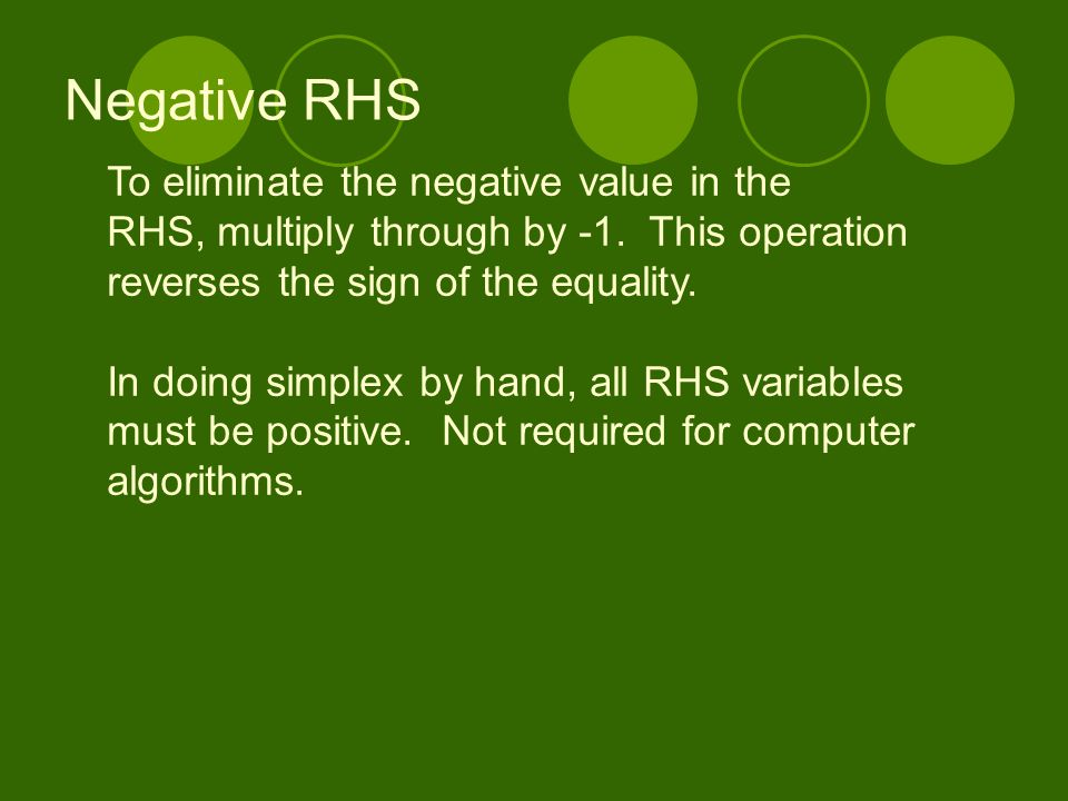 Negative RHS To eliminate the negative value in the