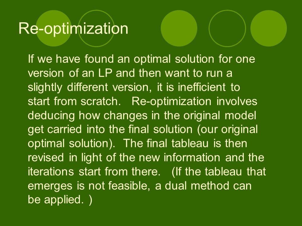 Re-optimization If we have found an optimal solution for one
