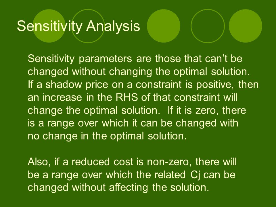 Sensitivity Analysis Sensitivity parameters are those that can't be