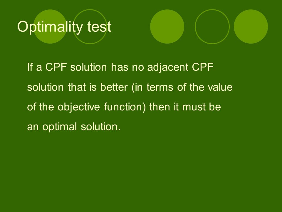 Optimality test If a CPF solution has no adjacent CPF