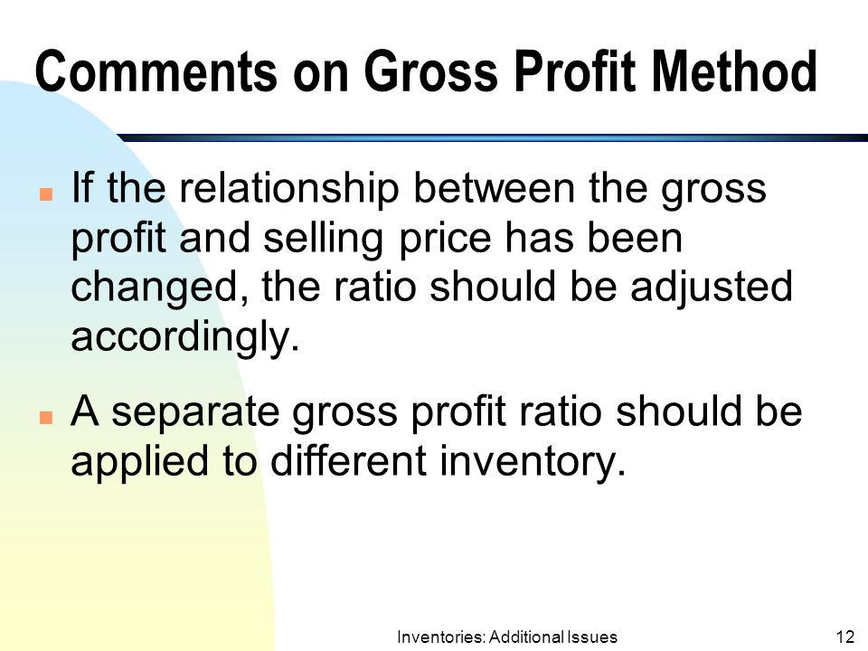 Comments on Gross Profit Method
