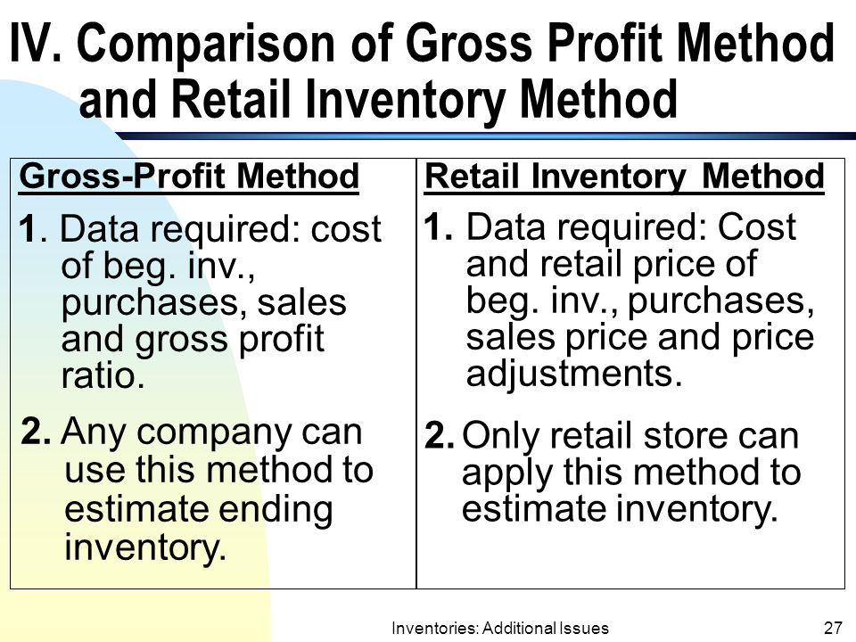 IV. Comparison of Gross Profit Method and Retail Inventory Method